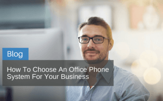 How to choose an office phone system for your business